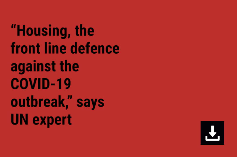 """""""Housing, the front line defence against the COVID-19 outbreak,"""" says UN expert"""