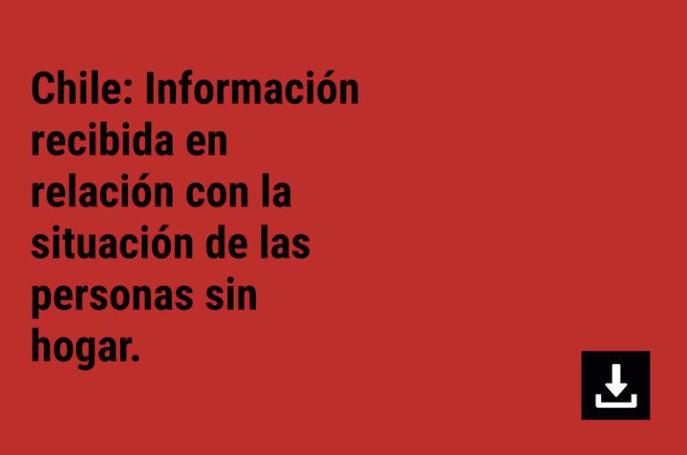 Chile: Información recibida en relación con la situación de las personas sin hogar.