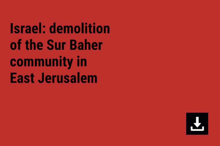 Israel: Information received concerning the demolition of the Sur Baher community in East Jerusalem.