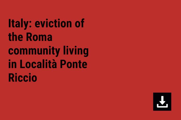 Italy: eviction of the Roma community living in Località Ponte Riccio.