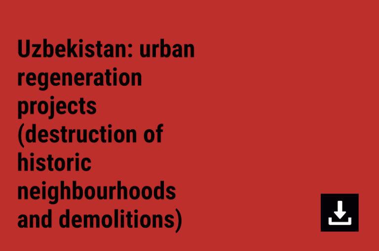 Uzbekistan: urban regeneration projects (destruction of historic neighbourhoods and ongoing demolitions)